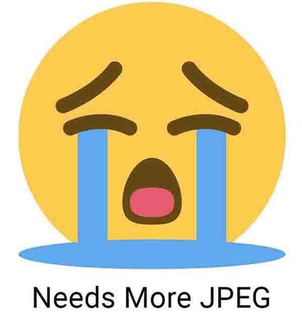 """Crying face emoji with """"Needs More JPEG"""" text."""