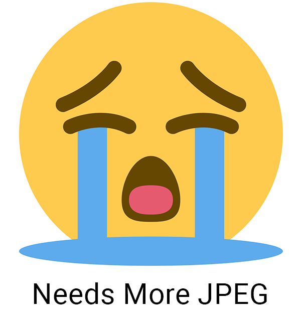 """Crying face png emoji with """"Needs More JPEG"""" text."""